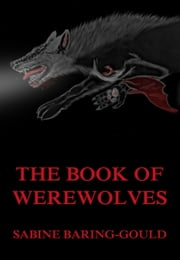 The Book Of Werewolves ebook by Sabine Baring-Gould