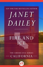 Fire and Ice - California ebook by Janet Dailey