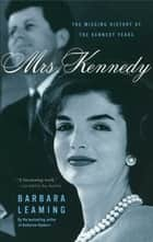 Mrs. Kennedy ebook by Barbara Leaming
