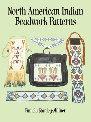North american indian beadwork patterns ebook by pamela stanley north american indian beadwork patterns ebook by pamela stanley millner fandeluxe Images