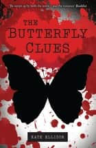The Butterfly Clues ebook by Kate Ellison