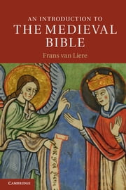 An Introduction to the Medieval Bible ebook by Frans van Liere