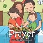 A Brother's Prayer ebook by Amanda Williamson