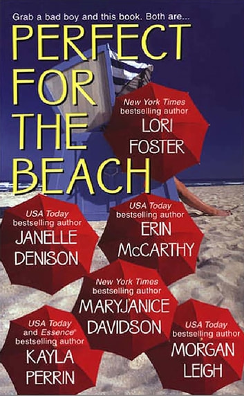 Perfect For The Beach eBook by Kayla Perrin,Janelle Denison,Lori Foster,Erin McCarthy,MaryJanice Davidson,Morgan Leigh