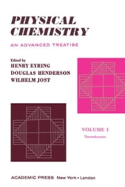 Physical Chemistry An Advanced Treatise ebook by Jost, Wilhelm