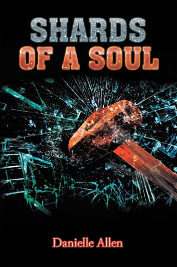 Shards of a Soul ebook by Danielle Allen