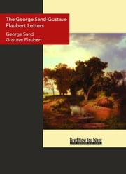 The George Sand-Gustave Flaubert Letters ebook by George Sand
