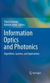 Information Optics and Photonics - Algorithms, Systems, and Applications ebook by