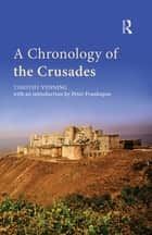 A Chronology of the Crusades ebook by Timothy Venning, Peter Frankopan