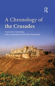 A Chronology of the Crusades ebook by Timothy Venning,Peter Frankopan