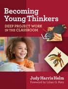 Becoming Young Thinkers ebook by Judy Harris Helm