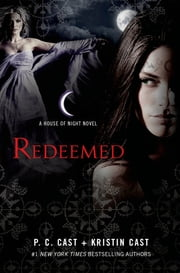Redeemed - A House of Night Novel ebook by P. C. Cast,Kristin Cast
