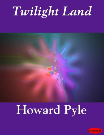 Twilight Land ebook by Howard Pyle