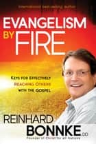 Evangelism by Fire ebook by Reinhard Bonnke