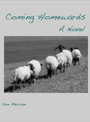 Coming Homewards: A Novel ebook by Sue Merriam