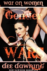 Gender Wars: War on Women ebook by Dee Dawning