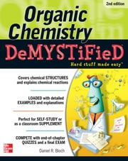 Organic Chemistry Demystified 2/E ebook by Daniel Bloch