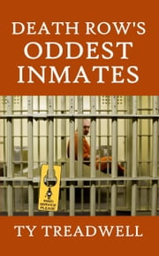 Death Row's Oddest Inmates ebook by Kobo.Web.Store.Products.Fields.ContributorFieldViewModel