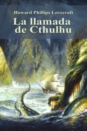 La llamada de Cthulhu ebook by Howard Phillips Lovecraft