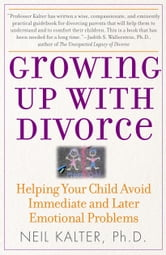 Growing Up with Divorce: Help Yr Child Avoid Immed ebook by Neil Kalter
