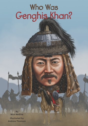 Who Was Genghis Khan? ebook by Nico Medina,Who HQ