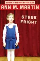 Stage Fright ebook by Ann M. Martin