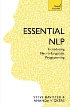 Essential NLP - An introduction to neurolinguistic programming ebook by Amanda Vickers, Steve Bavister