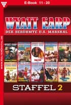 Wyatt Earp Staffel 2 - Western - E-Book 11-20 ebook by William Mark