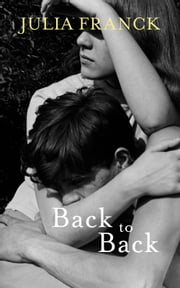 Back to Back ebook by Julia Franck,Anthea Bell