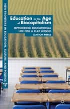 Education in the Age of Biocapitalism ebook by C. Pierce