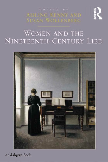 Women and the Nineteenth-Century Lied ebook by Aisling Kenny,Susan Wollenberg