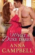 What A Duke Dares (Mills & Boon M&B) ebook by Anna Campbell