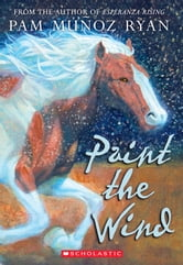 Paint the Wind ebook by Pam Munoz Ryan