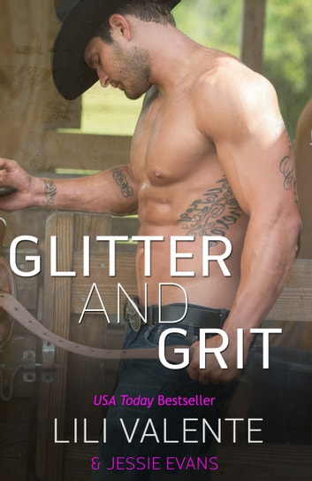 Glitter and Grit ebook by Lili Valente,Jessie Evans
