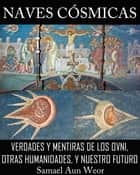 NAVES CÓSMICAS ebook by Samael Aun Weor