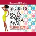 Secrets of a Soap Opera Diva audiobook by Victoria Rowell