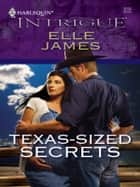 Texas-Sized Secrets ebook by Elle James