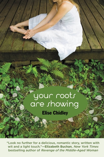 Your Roots Are Showing ebook by Elise Chidley