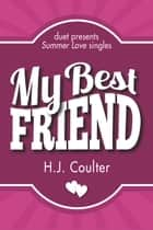 My Best Friend ebook by H.J. Coulter