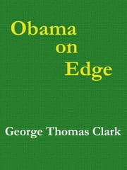 Obama on Edge ebook by George Thomas Clark