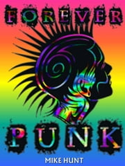 Forever Punk ebook by BART HUNT