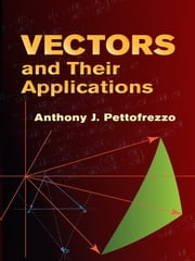 Vectors and Their Applications ebook by Anthony J. Pettofrezzo
