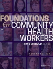 Foundations for Community Health Workers ebook by Timothy Berthold