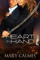 Heart in Hand ebook by Mary Calmes,Reese Dante
