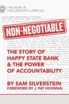 Non-Negotiable - The Story of Happy State Bank & The Power of Accountability ebook by Sam Silverstein, J. Pat Hickman