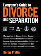Everyone's Guide to Divorce and Separation ebook by Bertus Preller