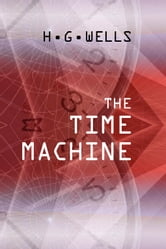 The Time Machine ebook by Wells, H. G.