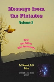 Message from the Pleiades, Volume 2, 2nd Edition - The Contact Notes of Eduard Billy Meier ebook by Ted Denmark, Ph.D.