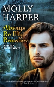 Always Be My Banshee ebook by Molly Harper