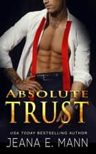 Absolute Trust ebook by Jeana E. Mann